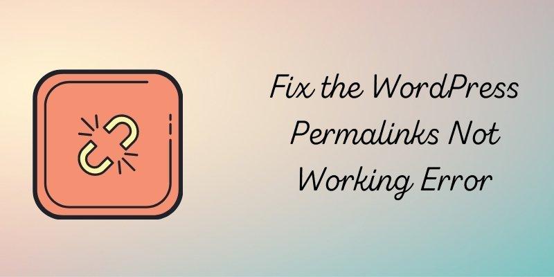 WordPress Permalinks Not Working Error