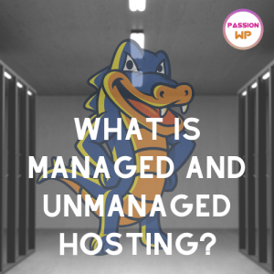 about managed and unmanaged wordpress hosting
