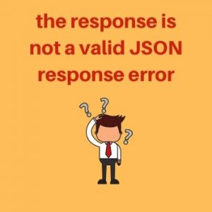 "How to Fix ""the response is not a valid JSON response"" Error in WordPress"