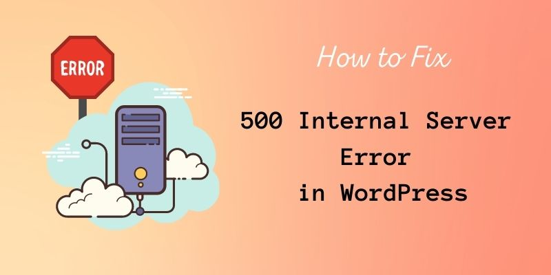 Fix the 500 Internal Server Error in WordPress