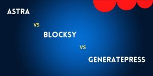 Astra vs Blocksy vs GeneratePress